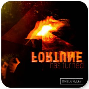 Fortune Has Turned (Remixed) - Chris Lastovicka - sticker