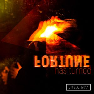 Fortune Has Turned (Remixed) - Chris Lastovicka - album cover art